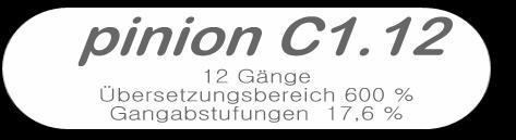 Schaltung (Ausführung): Pinion C1-12 - 12-Gg. Getriebe (600% Übersetzungsspektrum)